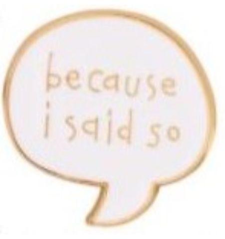 Pin because I said so